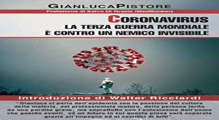 """Coronavirus: la Terza Guerra Mondiale è Contro un Nemico Invisibile"""", di Gianluca Pistore"""